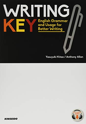 Writing Key:English Grammar and Usage for Better Writing―英語の感覚をつかむ文法からライティングへ
