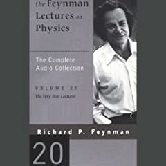 The Feynman Lectures on Physics: Volume 20, The Very Best Lectures