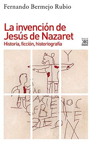 La invención de jesús de Nazaret: Historia, ficción, historiografía: 1236