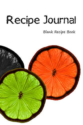 Recipe Journal: Blank Cookcook,Journal Notebook,Recipe Keeper,Organizer To Write In,Storage for Your Family Recipes. Blank Book. Empty Fill in Cookbook (Blank Recipe Book)