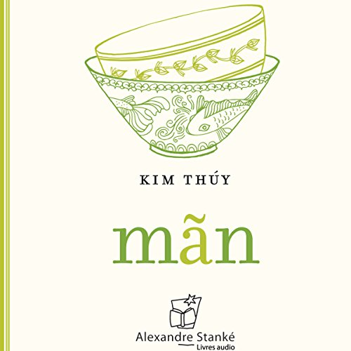 mãn                   By:                                                                                                                                 Kim Thuy                               Narrated by:                                                                                                                                 Kim Thuy                      Length: 2 hrs and 56 mins     2 ratings     Overall 3.5