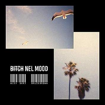 Bitch Nel Mood
