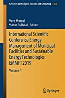 International Scientific Conference Energy Management of Municipal Facilities and Sustainable Energy Technologies EMMFT 2019: Volume 1 (Advances in Intelligent Systems and Computing (1258))