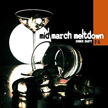Mid-March Meltdown