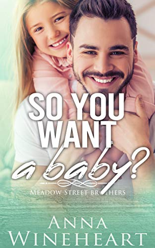 So You Want A Baby?: A May/Dec MPreg Romance (Meadow Street Brothers Book 3) (English Edition)