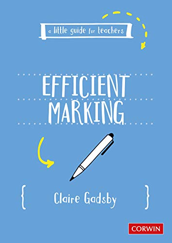 A Little Guide for Teachers: Efficient Marking (English Edition)