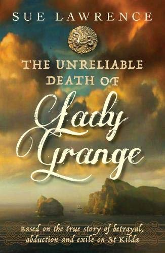 Lawrence, S: Unreliable Death of Lady Grange