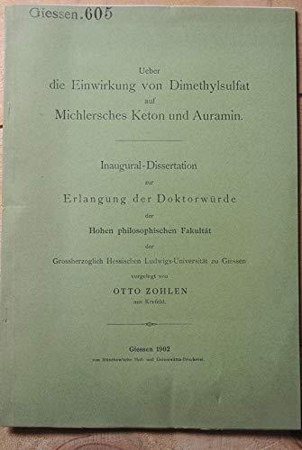 Ueber die Einwirkung von Dimethylsulfat auf Michlersches Keton und Auramin.