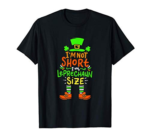 I'm Not Short I'm Leprechaun Size St. Patrick's Day Costume T-Shirt