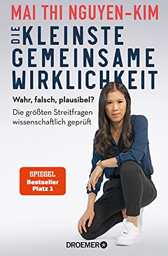Die kleinste gemeinsame Wirklichkeit: Wahr, falsch, plausibel - die größten Streitfragen wissenschaftlich geprüft (German Edition)