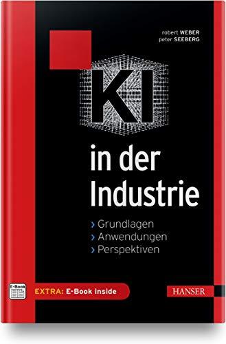 KI in der Industrie: Eine Einführung. Inkl. E-Book