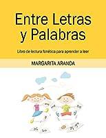 Entre Letras y Palabras: Libro de lectura fonética para aprender a leer