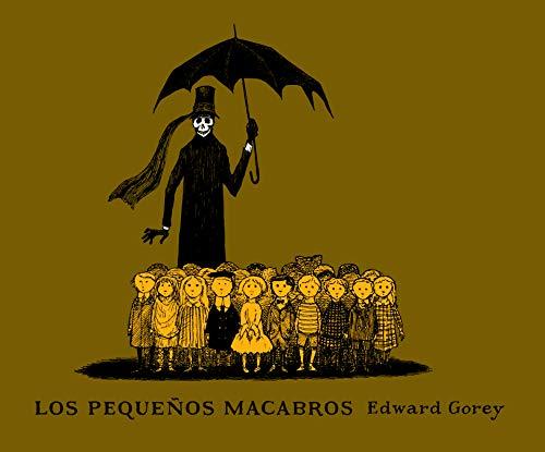 Los pequeños macabros (SERIE EDWARD GOREY)