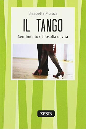 Il tango. Sentimento e filosofia di vita