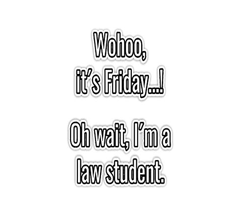 """Sticker Funny Life of Law School Student Its Friday Weekend 3""""×4"""" Decals for Laptop Window Car Bumper Helmet Water Bottle (3 PCs/Pack)"""