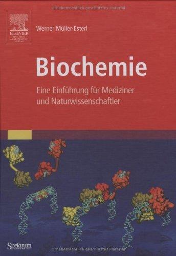 Biochemie: Eine Einführung für Mediziner und Naturwissenschaftler [Unter Mitarbeit von Ulrich Brandt, Oliver Anderka, Stefan Kieß, Katrin Ridinger und Michael Plenikowski] by Werner Müller-Esterl (2004-07-10)