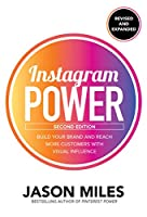 Instagram Power, 2nd Edition: Build Your Brand and Reach More Customers with Visual Influence Front Cover