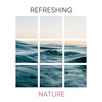 Refreshing Nature Noises