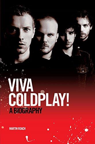 Viva Coldplay: A Biography (English Edition)