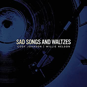 Sad Songs and Waltzes