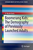 Boomerang Kids: The Demography of Previously Launched Adults (SpringerBriefs in Population Studies)