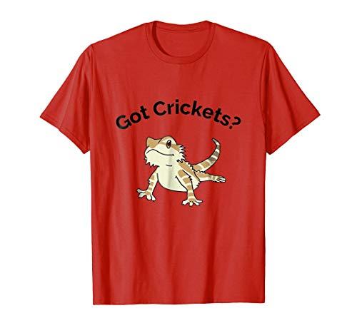 Bearded Dragon Got Crickets T Shirt - T Shirt For Men and Woman.