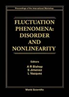 Fluctuation Phenomena: Disorder and Nonlinearity : Proceedings of the International Workshop San Lorenzo De El Escorial, Madrid, Spain 26-30 Septemb