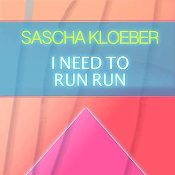 I Need to Run Run