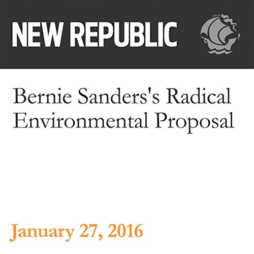 Bernie Sanders's Radical Environmental Proposal audiobook cover art