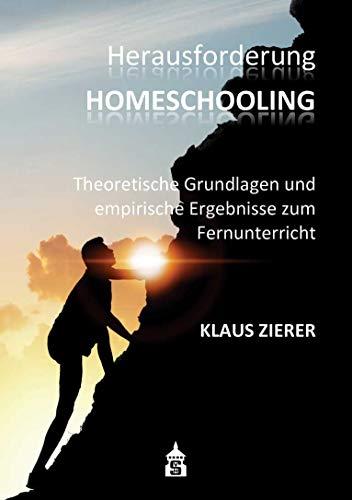 Herausforderung Homeschooling: Theoretische Grundlagen und empirische Ergebnisse zum Fernunterricht