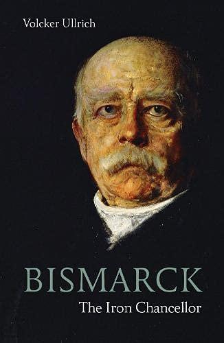 Bismarck: The Iron Chancellor