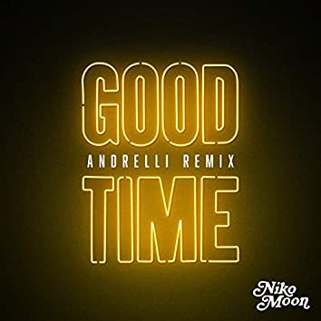 GOOD TIME (Andrelli Remix)