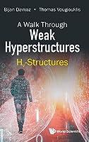 A Walk Through Weak Hyperstructures: Hv-Structures