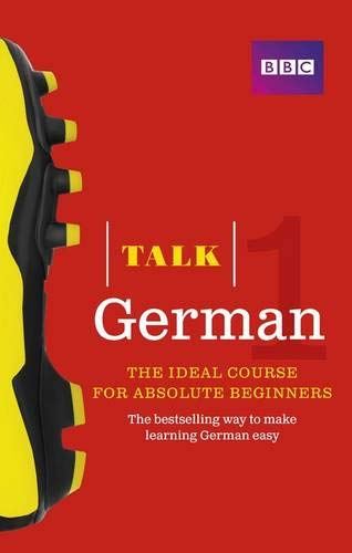 Talk German, Level 1: The Ideal Course for Absolute Beginners: The ideal German course for absolute beginners