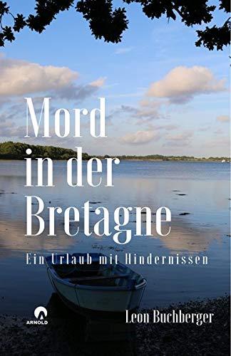 Mord in der Bretagne: Ein Urlaub mit Hindernissen