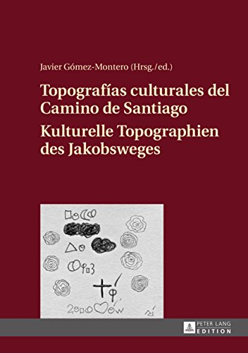 Topografías culturales del Camino de Santiago  Kulturelle Topographien des Jakobsweges (German Edition)