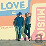 Songtexte von K's Choice - Love = Music