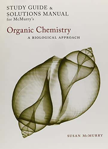 Study Guide Solutions Manual for McMurry s Organic Chemistry A Biological Approach product image