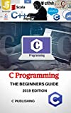 C Programming Language: 2020 Edition (C Publishing Book 1) (English Edition)