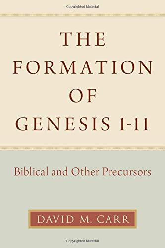 The Formation of Genesis 1-11: Biblical and Other Precursors
