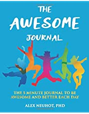 "THE AWESOME JOURNAL: THE 5 MINUTE JOURNAL TO BE AWESOME AND BETTER EACH DAY [LARGE BOOK SIZE (8"" x 10"") & COLOR INTERIOR PAGES]"