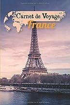 Carnet de Voyage France: Journal de bord pour planifier vos trajets | Gardez de superbes souvenirs | Checklist pour ne rien oublier | 100 Pages préremplis | Espaces pour vos Photos