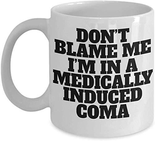 N\A Gute Ausrede Becher Nicht beschuldigen Ich Bin in einem medizinisch induzierten Koma Big oder Tasse für Kaffee Tee Getränke