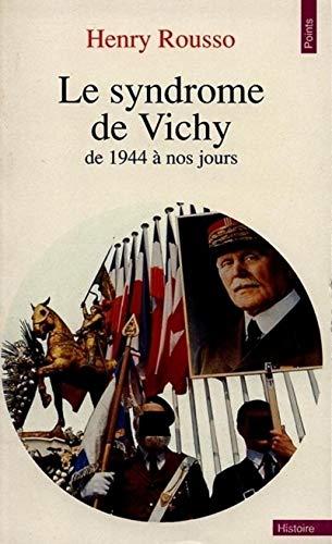 Le Syndrome de Vichy de 1944 à nos jours