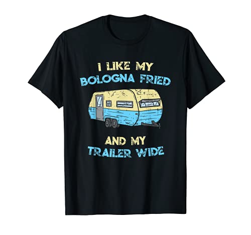 I Like My Bolonia Fried And My Trailer Wide - Redneck Humor Camiseta