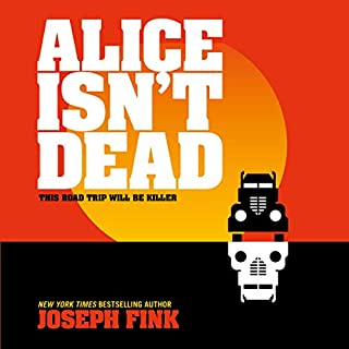 Alice Isn't Dead                   By:                                                                                                                                 Joseph Fink                               Narrated by:                                                                                                                                 Jasika Nicole                      Length: 8 hrs and 44 mins     21 ratings     Overall 4.1