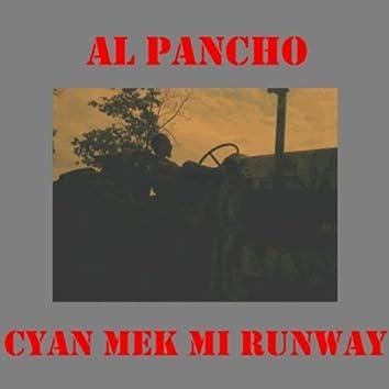 Cyan Mek Mi Runway (Can't Make Me Runaway)