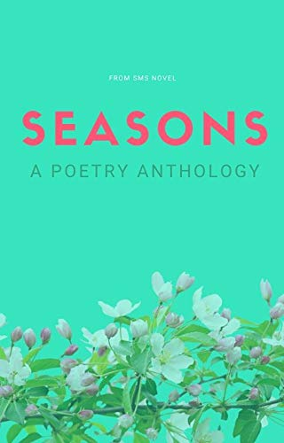 Seasons: A Poetry Anthology by [Jana Keely, Carlin Hertz, Anna Draniewicz, Yvonne Harris, Bethany James, Lordy Belance]