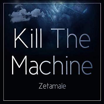 Kill the Machine
