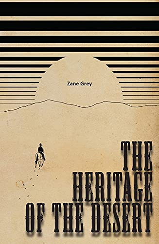 The Heritage of the Desert (Illustrated) (English Edition)